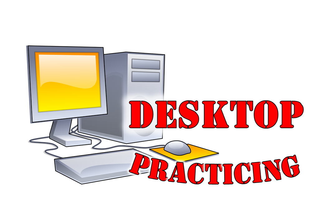 Desktop Practicing